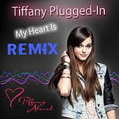 My Heart Is - Remix by Tiffany Alvord
