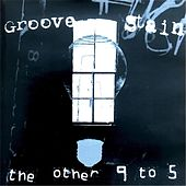 The Other 9 to 5 by Groove Stain