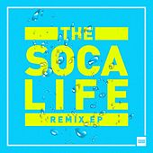 The Soca Life Remix - EP by Various Artists