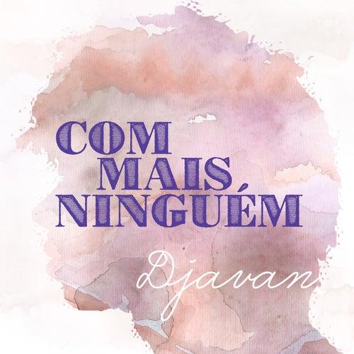 Com Mais Ninguém by Djavan