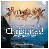 Christmas! Noël!  Weihnachten! by RIAS Kammerchor and Hans-Christoph Rademann