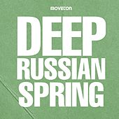 Deep Russian Spring - EP by Various Artists
