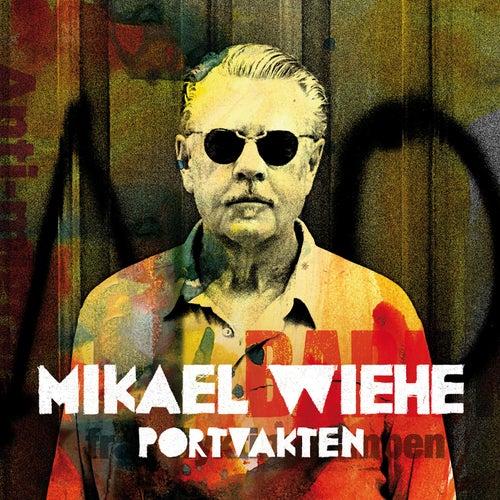 Portvakten by Mikael Wiehe
