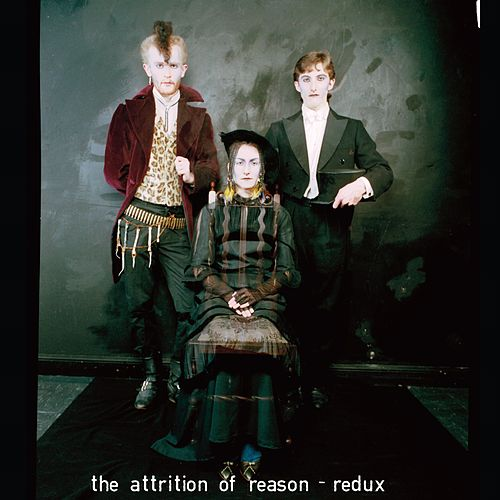 The Attrition of Reason - Redux by Attrition