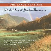 At The Foot Of Yonders Mountain by John Langstaff