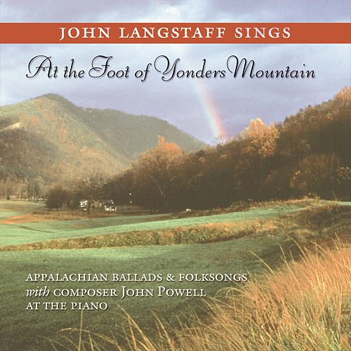 Play & Download At The Foot Of Yonders Mountain by John Langstaff | Napster