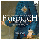 Friedrich der Grosse (1712-2012): Music for the Berlin Court by Akademie für Alte Musik Berlin
