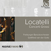 Locatelli:Concerti Grossi by Gottfried von der Goltz and Freiburger Barockorchester