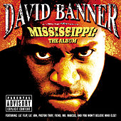 Play & Download Mississippi: The Album by David Banner | Napster