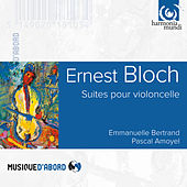 Bloch: Cello Suites & Meditations by Various Artists