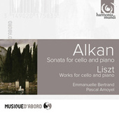 Alkan: Sonata for Cello and Piano, Liszt: Works for Cello and Piano by Emmanuelle Bertrand and Pascal Amoyel