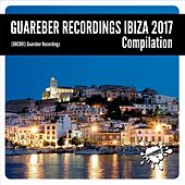 Guareber Recordings Ibiza 2017 Compilation - EP by Various Artists