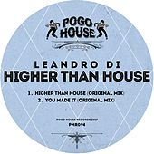 Higher Than House - Single by Leandro Di