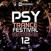 Psy-Trance Festival Anthems, Vol. 12 - EP by Various Artists