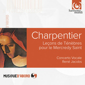 Charpentier: Leçons de Ténèbres du Mercredy Sainct von Concerto Vocale and René Jacobs