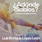 Adónde Diablos by Luis Enrique López León