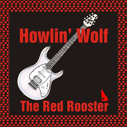 The Red Rooster de Howlin' Wolf