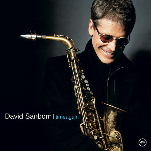 Play & Download Timeagain by David Sanborn | Napster