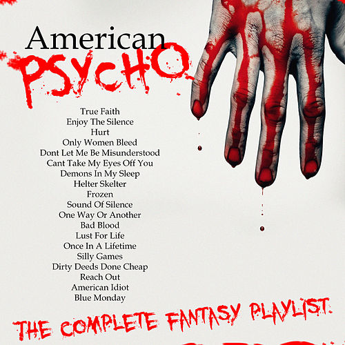 American Psycho - The Complete Fantasy Playlist by Various Artists
