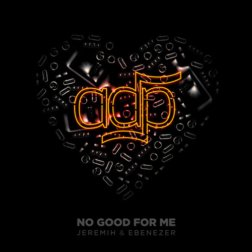 No Good For Me by Jeremih & Ebenezer