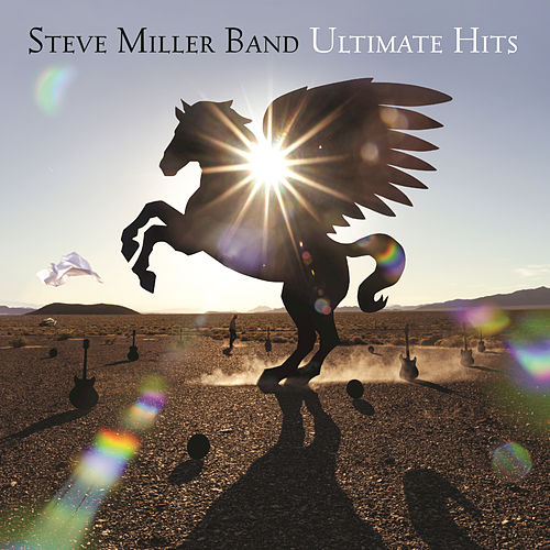Ultimate Hits by Steve Miller Band
