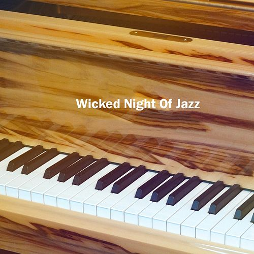 Wicked Night Of Jazz by Relaxing Piano Music Consort