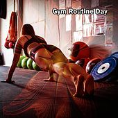 Gym Routine Day by The Gym All-Stars