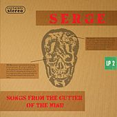 Songs from the Gutter of the Mind by Serge