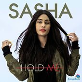 Hold Me by Sasha