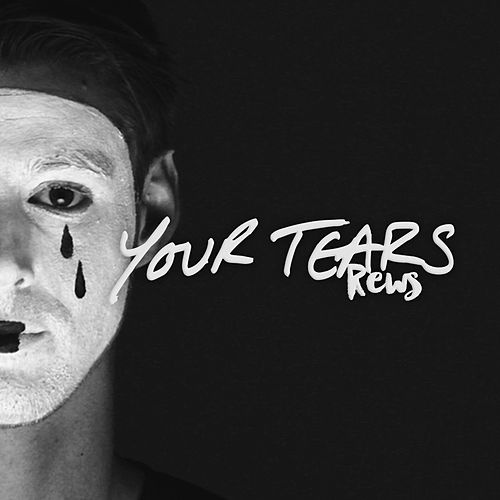 Your Tears by Rews