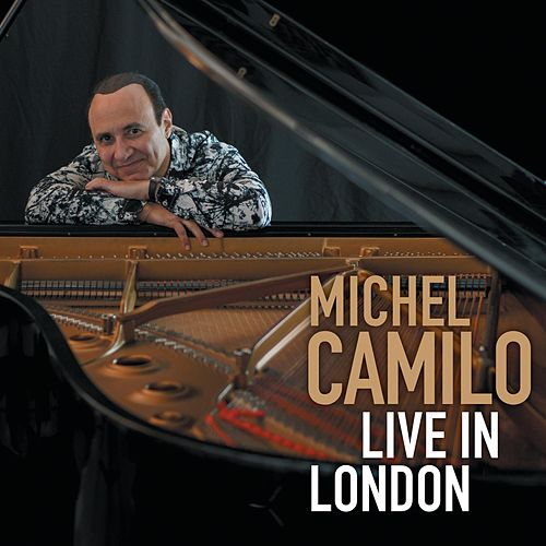 Live in London by Michel Camilo