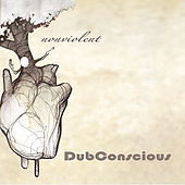 Play & Download Nonviolent by Dubconscious | Napster