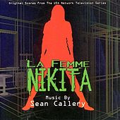 La Femme Nikita (Original Scores From The Tv Series) by Sean Callery