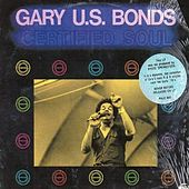 Play & Download Certified Soul by Gary U.S. Bonds | Napster