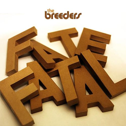 Play & Download Fate To Fatal by The Breeders | Napster