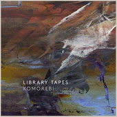 Komorebi by Library Tapes