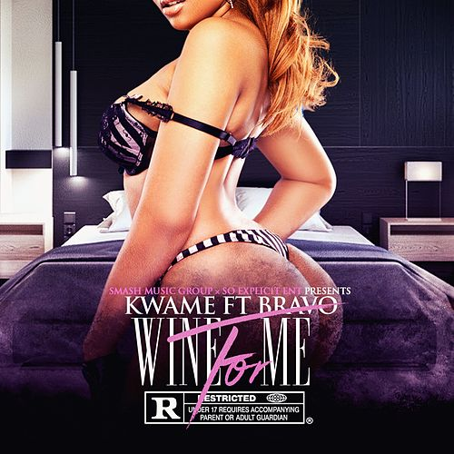 Wine for Me (feat. Bravo Luciano) by Kwame