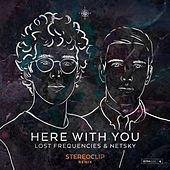 Here with You (Stereoclip Remix) by Netsky