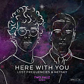 Here with You (Two Pauz Remix) by Netsky