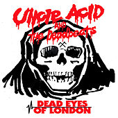 Dead Eyes of London by Uncle Acid & The Deadbeats
