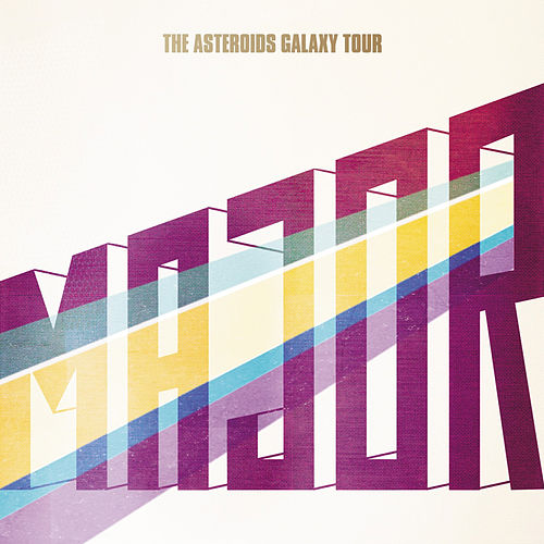 Major by The Asteroids Galaxy Tour