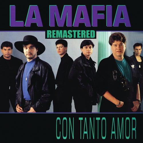 Con Tanto Amor (Remastered) by La Mafia