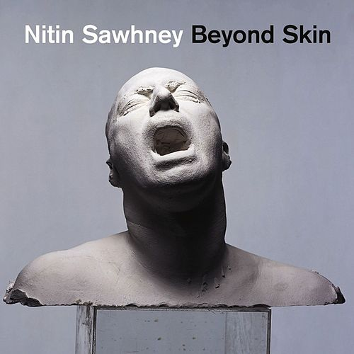 Beyond Skin by Nitin Sawhney
