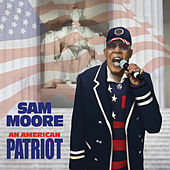 An American Patriot by Sam Moore