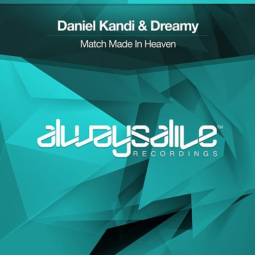 Match Made In Heaven by Daniel Kandi