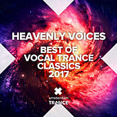 Heavenly Voices - Best of Vocal Trance Classics 2017 - EP by Various Artists