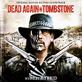 Dead Again in Tombstone (Original Motion Picture Soundtrack) von Hybrid