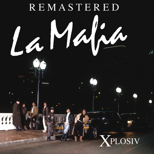 Xplosiv (Remastered) by La Mafia