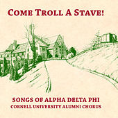 Come Troll a Stave! by Cornell University Alumni Chorus