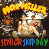 Senior Skip Day by Mac Miller